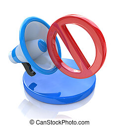 No speak sign. Megaphone with red not allowed sign on a white background