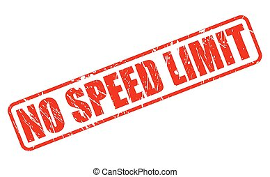 NO SPEED LIMIT RED STAMP TEXT ON WHITE