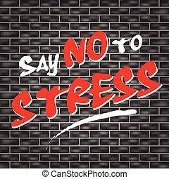 no stress graffiti - illustration of dark wall with graffiti...
