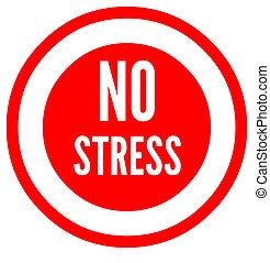 No stress sign