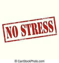 No Stress-stamp - Grunge rubber stamp with text No...