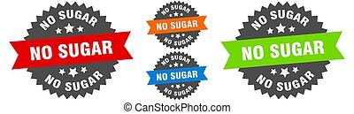 no sugar sign. round ribbon label set. Seal