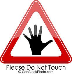 no, tacto, por favor