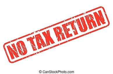 NO TAX RETURN red stamp text