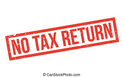 No Tax Return rubber stamp