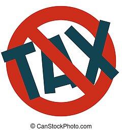 no., tax., taxes., signe., arrêt, gratuite, strike., ban.,...