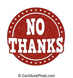 No thanks stamp - No thanks grunge rubber stamp on white...