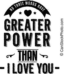 no three words have greater power
