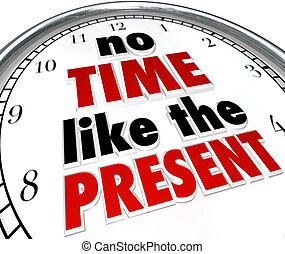 No Time Like the Present Clock Punctuality No...
