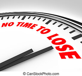 No Time to Lose Clock Counting Down Final Minutes - A white...
