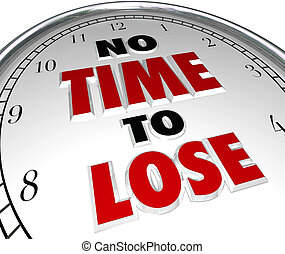 No Time to Lose Clock Words Deadline Countdown