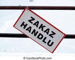 """No trade"" sign in Poland on street (polish ZAKAZ HANDLU) -..."