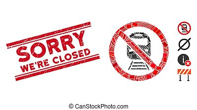 No Train Mosaic and Scratched Sorry We'Re Closed Watermark with Lines