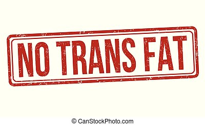 No trans fat sign or stamp on white background, vector illustration