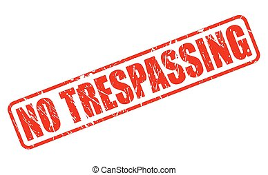 NO TRESPASSING RED STAMP TEXT