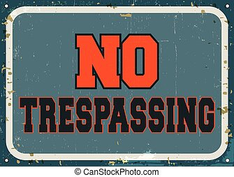 No trespassing - retro metal sign