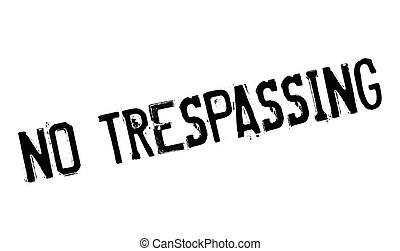 No Trespassing rubber stamp. Grunge design with dust...