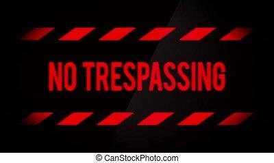 No Trespassing Warning Blinking Sign on Screen