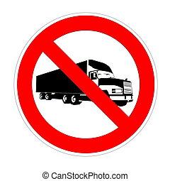 No truck forbidden sign, red prohibition symbol