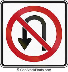 No U-Turn in Canada - An Canadian regulatory sign - no...