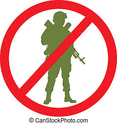 No war. Vector - Forbidden sign with soldier silhouette....