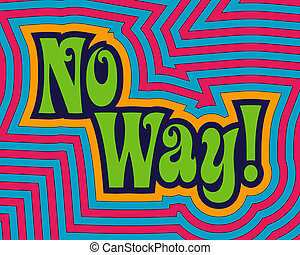 'No Way!' with bright fun offset bands.