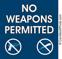 No Weapons Permitted blue and white warning sign. Universal...