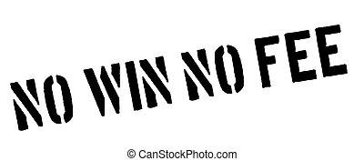 No Win No Fee black rubber stamp on white. Print, impress,...