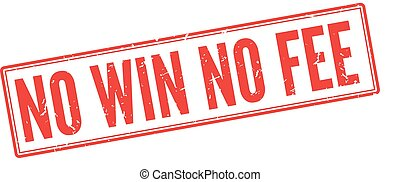 No Win No Fee red rubber stamp on white. Print, impress,...