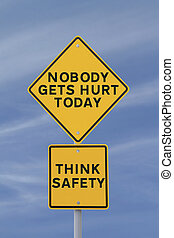 Road sign highlighting the importance of safety in the workplace
