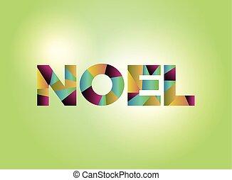 Noel Concept Colorful Word Art Illustration