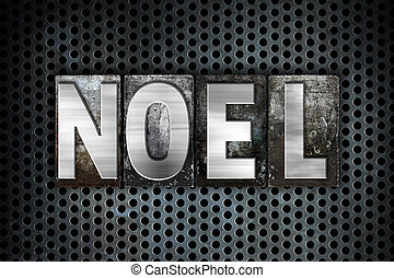 "Noel Concept Metal Letterpress Type - The word ""Noel"" ..."