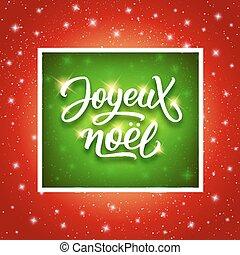 noel, francés, joyeux, alegre, lettering., navidad
