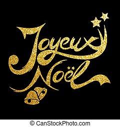 noel, tarjeta, resplandor, dorado, joyeux