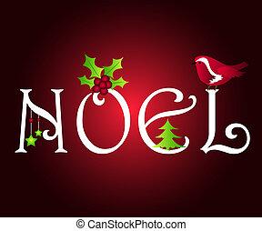 Noel with stars, holly, tree, bird