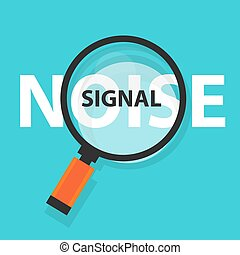 noise signal concept business magnifying word focus on text