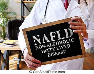 Non-alcoholic fatty liver disease NAFLD the doctor is holding a sign.