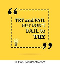 non faccia, motivazionale, quote., ma, tentare, try., inspirational, fallire