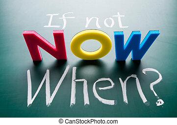 non, ora, when?, se