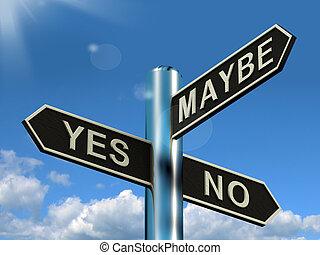 non, peut-être, décision, poteau indicateur, oui, vote, évaluation, ou, spectacles