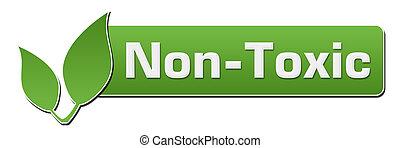 Non Toxic Green Horizontal With - Non toxic words written...