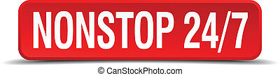 Nonstop 24 7 red 3d square button isolated on white