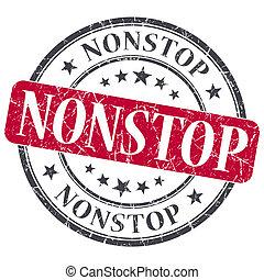 Nonstop red grunge round stamp on white background