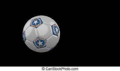 Northern Mariana Islands flag on flying soccer ball on transparent, alpha channel