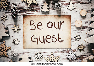 Nostalgic Christmas Decoration, Paper, Text Be Our Guest