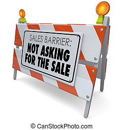 Not Asking for the Sale Words Barrier Selling Rule Process
