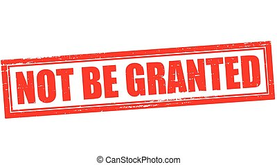 Not be granted