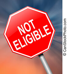 Not eligible concept. - Illustration depicting a sign with a...