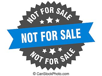 not for sale round isolated ribbon label. not for sale sign