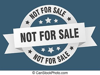 not for sale round ribbon isolated label. not for sale sign